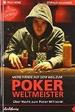 Pius Heinz: Meine Hände auf dem Weg zum Poker Weltmeister: Über Nacht zum Poker-Millionär