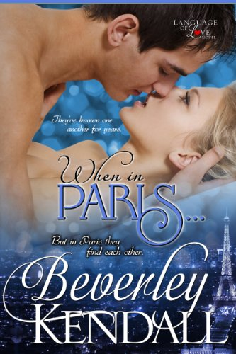 When in Paris... (Language of Love) by Beverley Kendall