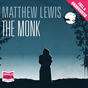The Monk (       UNABRIDGED) by Matthew Lewis Narrated by Nigel Carrington