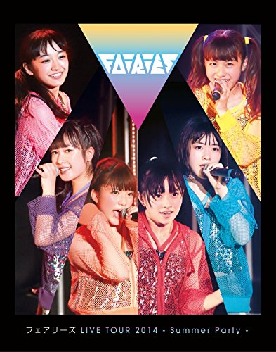 フェアリーズ LIVE TOUR 2014 - Summer Party - (Blu-ray Disc)