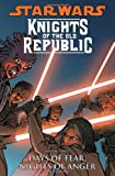 img - for Star Wars: Knights of the Old Republic Volume 3: Days of Fear, Nights of Anger book / textbook / text book