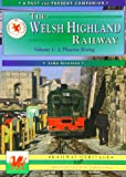 John Stretton The Welsh Highland Railway, Vol. 1: A Phoenix Rising.: Caernarfon to Porthmadog (Past & Present Companion)