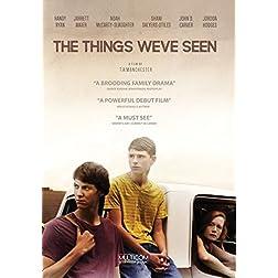 Things We've Seen, The