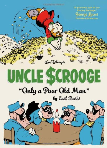 "Walt Disney's Uncle Scrooge: ""Only a Poor Old Man"" (Vol. 12) (The Complete Carl Barks Disney Library): Carl Barks, Gary Groth, George Lucas: 9781606995358: Amazon.com: Books"