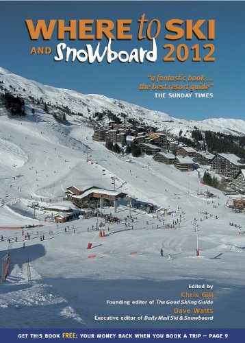 Where to Ski and Snowboard 2012: The 1,000 Best Winter Sports Resorts in the World