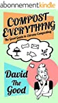 Compost Everything: The Good Guide to...