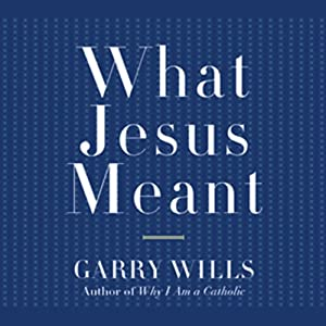 What Jesus Meant Audiobook
