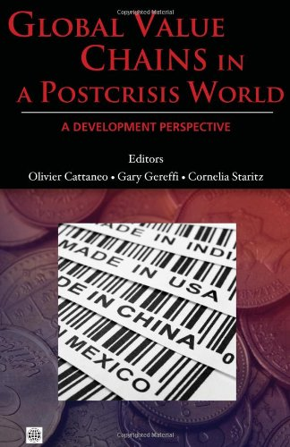 Global Value Chains In A Postcrisis World: A Development Perspective (Trade And Development)