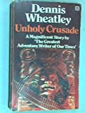 Unholy Crusade (0090018907) by DENNIS WHEATLEY