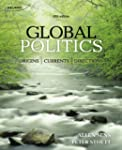 Global Politics: Origins, Currents, a...