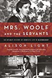 img - for Mrs. Woolf and the Servants: An Intimate History of Domestic Life in Bloomsbury book / textbook / text book