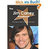 The Jim Carrey Handbook - Everything You Need to Know About Jim Carrey