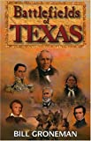 img - for Battlefields of Texas by Bill Groneman (1998-01-28) book / textbook / text book