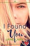 I Found You: HarperImpulse New Adult Romance