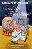 Send up the Clowns: Parliamentary Sketches 2007-11