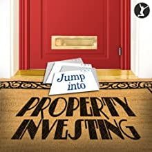 Jump into Property Investing (       UNABRIDGED) by Michael Sylvester Narrated by Matt Hopper