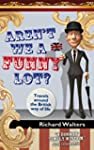 Aren't We A Funny Lot? (English Edition)