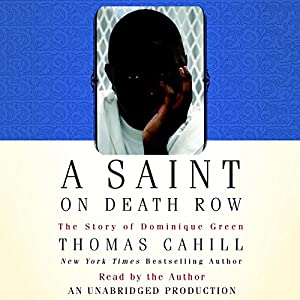 A Saint on Death Row: The Story of Dominique Green | [Thomas Cahill]