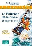 Le Robinson de la rivière et autres contes
