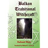 Balkan Traditional Witchcraftby Radomir Ristic