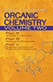 Organic Chemistry, Volume Two: Part III: Aromatic Compounds Part IV: Heterocyclic Compounds Part V: Organophosphorus and Organometallic Compounds (Dover Books on Chemistry)