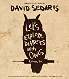 By David Sedaris:Lets Explore Diabetes with Owls [AUDIOBOOK] (Books on Tape) [AUDIO CD]