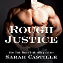 Rough Justice: Sinner's Tribe Motorcycle Club, Book 1 Audiobook by Sarah Castille Narrated by Chandra Skyye