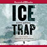 Ice Trap: A Novel of Suspense | Kitty Sewell