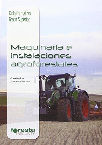 Técnico superior en gestión forestal y del medio natural. Maquinaria e instalaciones agroforestales