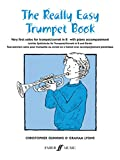 img - for The Really Easy Trumpet Book: Very First Solos for Trumpet with Piano Accompaniment (Faber Edition) book / textbook / text book