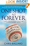 One Shot at Forever: A Small Town, an...