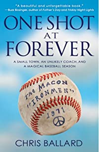 One Shot At Forever: A Small Town, An Unlikely Coach, And A Magical Baseball Season by Chris Ballard ebook deal