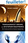 Transhumanist Dreams and Dystopian Ni...
