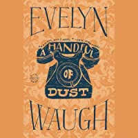 A Handful of Dust (       UNABRIDGED) by Evelyn Waugh Narrated by Andrew Sachs