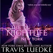 The Nightlife: New York: The Nightlife Series, Book 1 | Travis Luedke