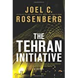 The Tehran Initiative ~ Joel C. Rosenberg