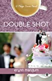 Double Shot: A Maya Davis Novel (Maya Davis Series)