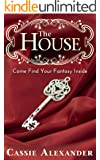 The House: Come Find Your Fantasy (Tales From the House Book 1)