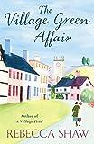 The Village Green Affair (TURNHAM MALPAS) Rebecca Shaw