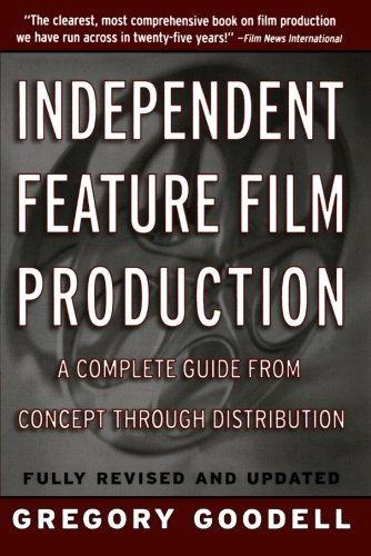 Independent Feature Film Production: A Complete Guide...