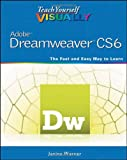 Janine Warner Teach Yourself Visually Adobe Dreamweaver CS6 (Teach Yourself VISUALLY (Tech))