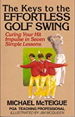 The Keys to the Effortless Golf Swing