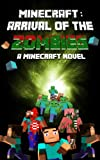 Minecraft Zombie: Arrival of The Zombies (A Minecraft Novel)