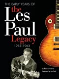 The Early Years of the Les Paul Legacy 1915-1963
