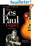 The Early Years of the Les Paul Legac...