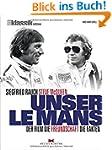 Unser Le Mans: Siegfried Rauch. Steve...