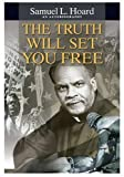 img - for The Truth Will Set You Free by Samuel L. Hoard (2004) Paperback book / textbook / text book