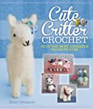 Cute Critter Crochet: 30 of the Most Adorable Projects Ever