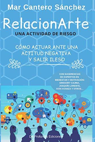 RelacionArte Una actividad de riesgo (Actitudes negativas)  [Cantero Sánchez, Mar] (Tapa Blanda)
