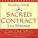 Finding Your Sacred Contract (       UNABRIDGED) by Caroline Myss Narrated by Caroline Myss